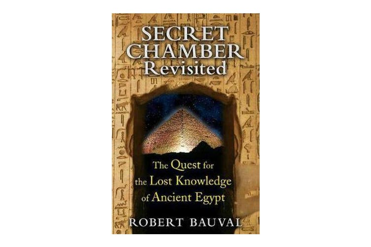 Secret Chamber Revisited - The Quest for the Lost Knowledge of Ancient Egypt
