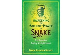 Awakening the Ancient Power of Snake - Transformation, Healing, and Enlightenment