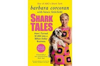 Shark Tales - How I Turned $1,000 Into a Billion Dollar Business