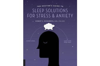 The Doctor's Guide to Sleep Solutions for Stress and Anxiety - Combat Stress and Sleep Better Every Night