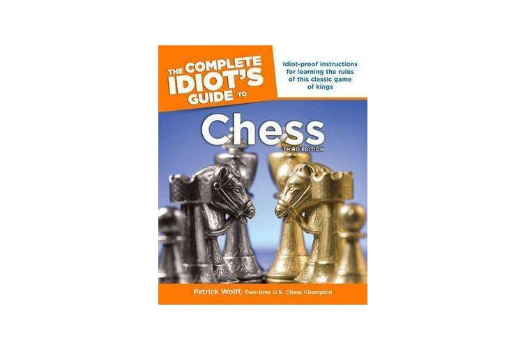 The Complete Idiot's Guide To Chess