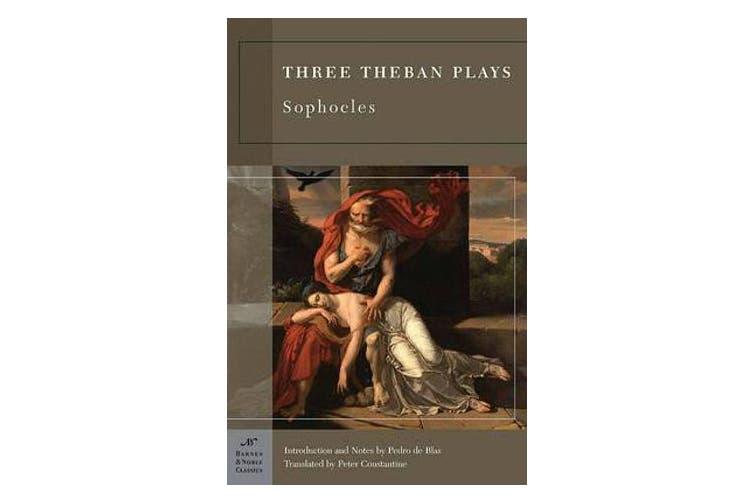 Three Theban Plays (Barnes & Noble Classics Series)