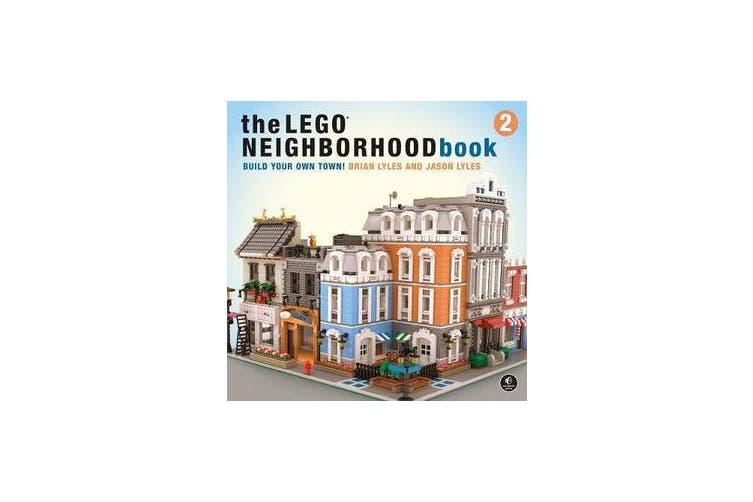 The Lego Neighborhood Book 2 - Build Your Own City!