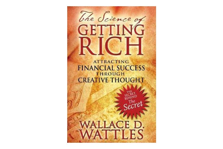 The Science of Getting Rich - Attracting Financial Success Through Creative Thought