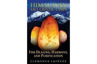 Himalayan Salt Crystal Lamps - For Healing, Harmony, and Purification