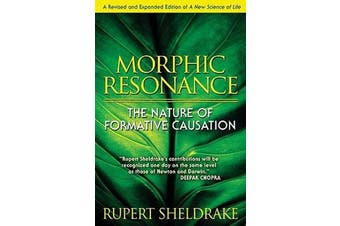 Morphic Resonance - The Nature of Formative Causation