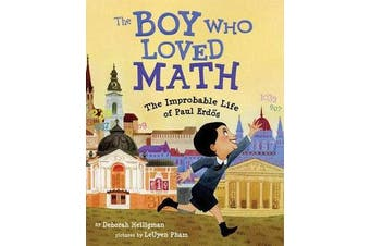 The Boy Who Loved Math - The Improbable Life of Paul Erdos