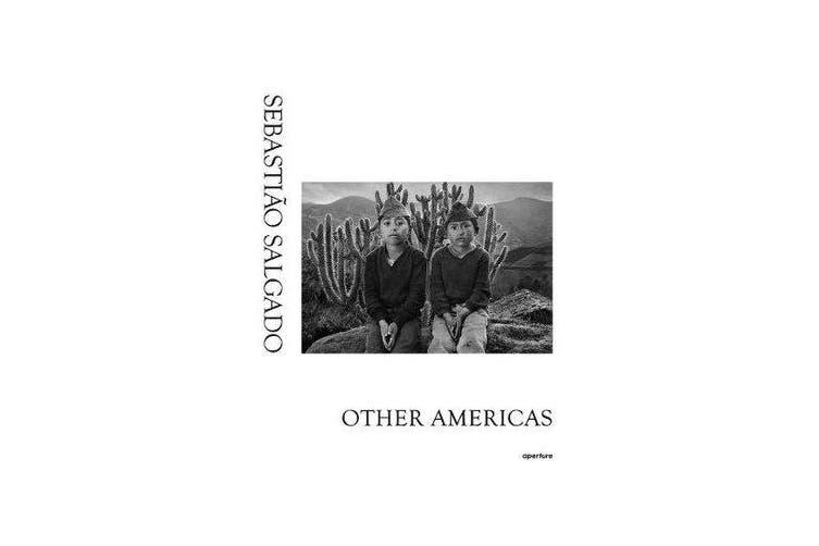 Sebastiao Salgado - Other Americas