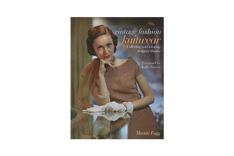 Vintage Fashion: Knitwear - Collecting and Wearing Designer Classics