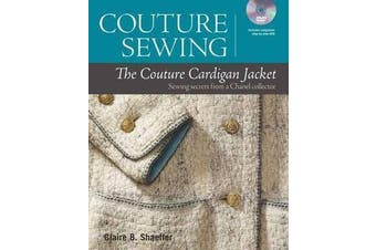 Couture Sewing - The Couture Cardigan Jacket: Sewing Secrets from a Chanel collector
