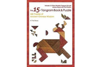 The 15-Tangram Book & Puzzle - 460 Puzzles of Ancient Chinese Wisdom (Includes a 15-Piece Wooden Tangram Set and Answer Keys)