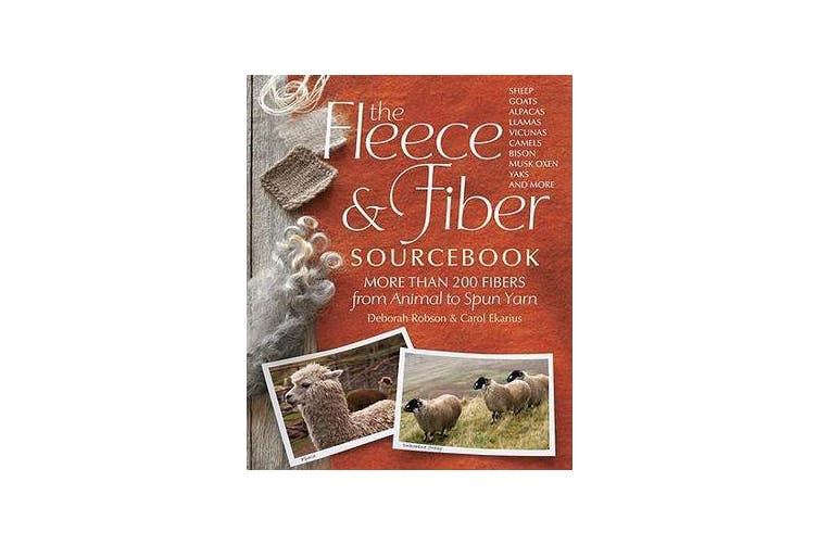 The Fleece & Fiber Sourcebook - More Than 200 Fibers from Animal to Spun Yarn