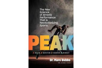 Peak - The New Science of Athletic Performance That is Revolutionizing Sports