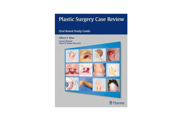 Plastic Surgery Case Review - Oral Board Study Guide