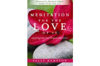 Meditation for the Love of it - Enjoying Your Own Deepest Experience