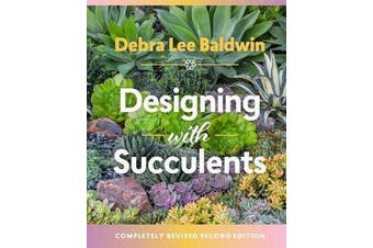 Designing with Succulents - 2nd Edition