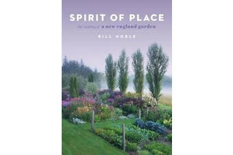 Spirit of Place - The Making of a New England Garden