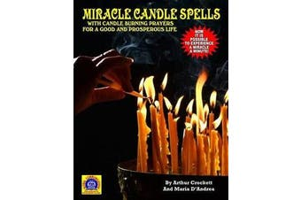 Miracle Candle Spells - With Candle Burning Prayers for a Good and Prosperous Life