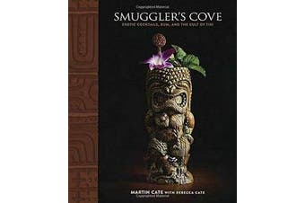 Smugler's Cove - Exotic Cocktails, Rum, and the Cult of Tiki