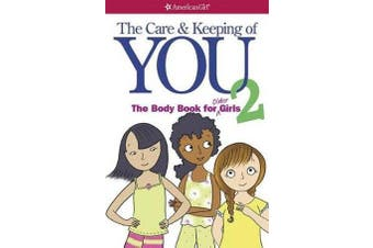 The Care and Keeping of You 2 - The Body Book for Older Girls