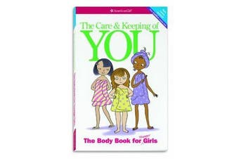 The Care and Keeping of You - The Body Book for Younger Girls