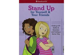 Stand Up for Yourself & Your Friends - Dealing with Bullies & Bossiness and Finding a Better Way