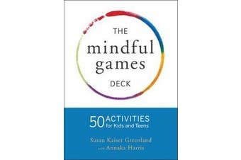 Mindful Games Activity Cards - 55 Fun Ways to Share Mindfulness with Kids and Teens