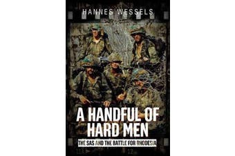 A Handful of Hard Men - The SAS and the Battle for Rhodesia
