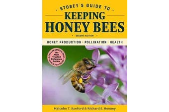 Storey's Guide to Keeping Honey Bees - Honey Production, Pollination, Health