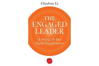 The Engaged Leader - A Strategy for Your Digital Transformation