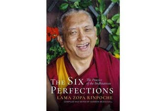 The Six Perfections - The Practice of the Bodhisattvas