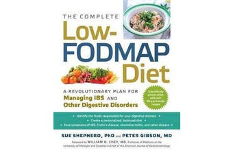 The Complete Low-Fodmap Diet - A Revolutionary Plan for Managing Ibs and Other Digestive Disorders