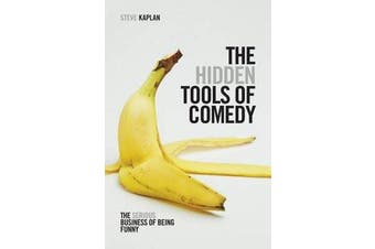 The Hidden Tools of Comedy - The Serious Business of Being Funny