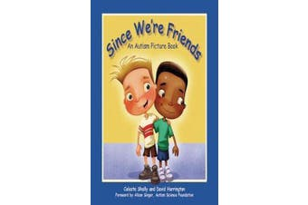 Since We're Friends - An Autism Picture Book