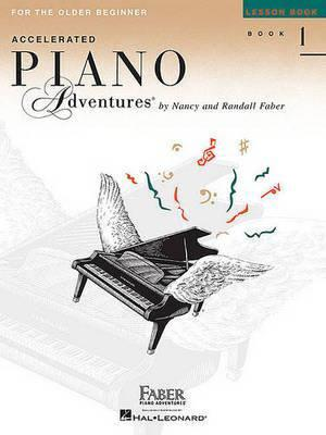 Accelerated Piano Adventures Lesson Book 1 Older Beginner 9781616772055