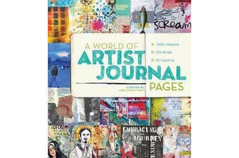A World of Artist Journal Pages - 1000+ Artworks 230 Artists 30 Countries