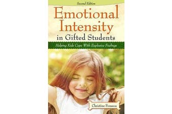 Emotional Intensity in Gifted Students - Helping Kids Cope with Explosive Feelings