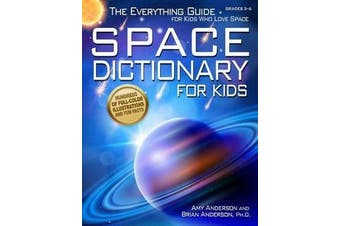 Space Dictionary For Kids - The Everything Guide for Kids Who Love Space
