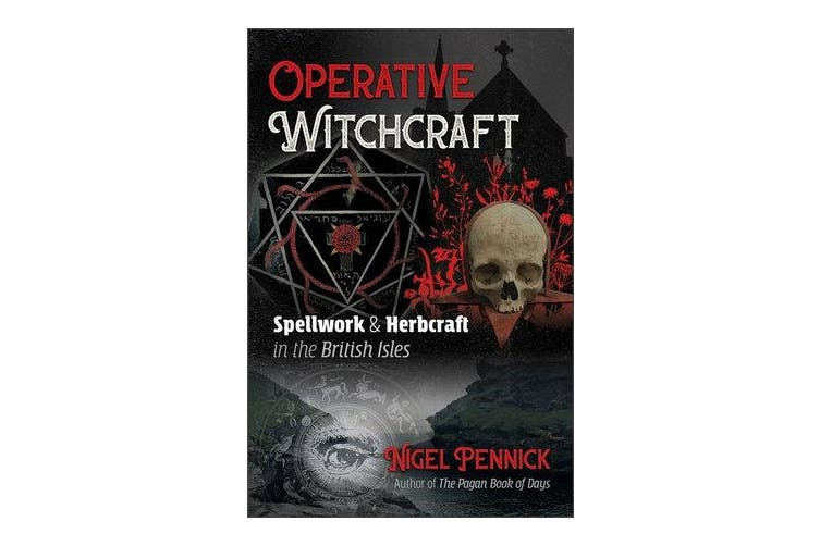Operative Witchcraft - Spellwork and Herbcraft in the British Isles