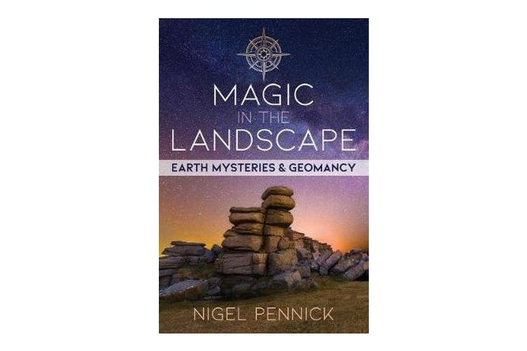 Magic in the Landscape - Earth Mysteries and Geomancy