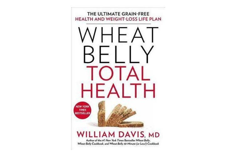 Wheat Belly Total Health - The Ultimate Grain-Free Health and Weight-Loss Life Plan