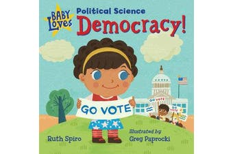 Baby Loves Political Science - Democracy!