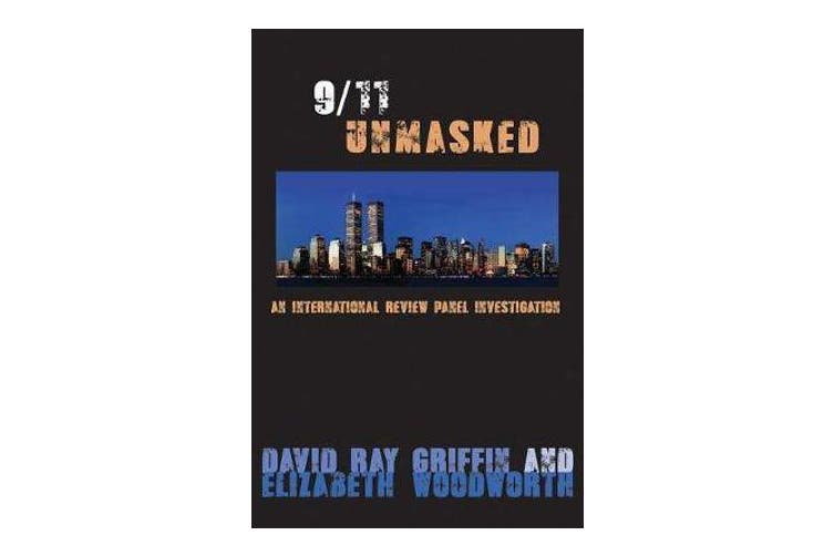9/11 Unmasked - An International Review Panel Investigation