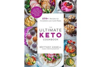 The Ultimate Keto Cookbook - 270+ Recipes for Incredible Low-Carb Meals