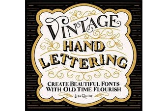 Vintage Hand Lettering - Create Beautiful Fonts with Old Time Flourish