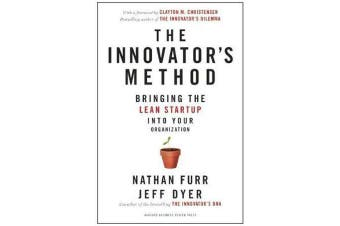 The Innovator's Method - Bringing the Lean Start-up into Your Organization