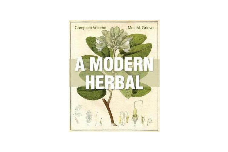 A Modern Herbal - The Complete Edition