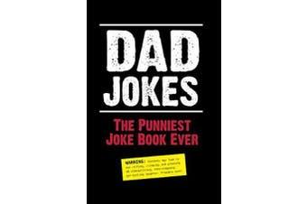 Dad Jokes - The Punniest Joke Book Ever