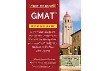 GMAT Prep Book 2020 and 2021 - GMAT Study Guide and Practice Test Questions for the Graduate Management Admission Test, 3rd Edition [Updated for the New Exam Outline]