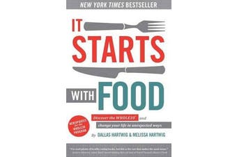 It Starts With Food - Revised Edition - Discover the Whole30 and Change Your Life in Unexpected Ways